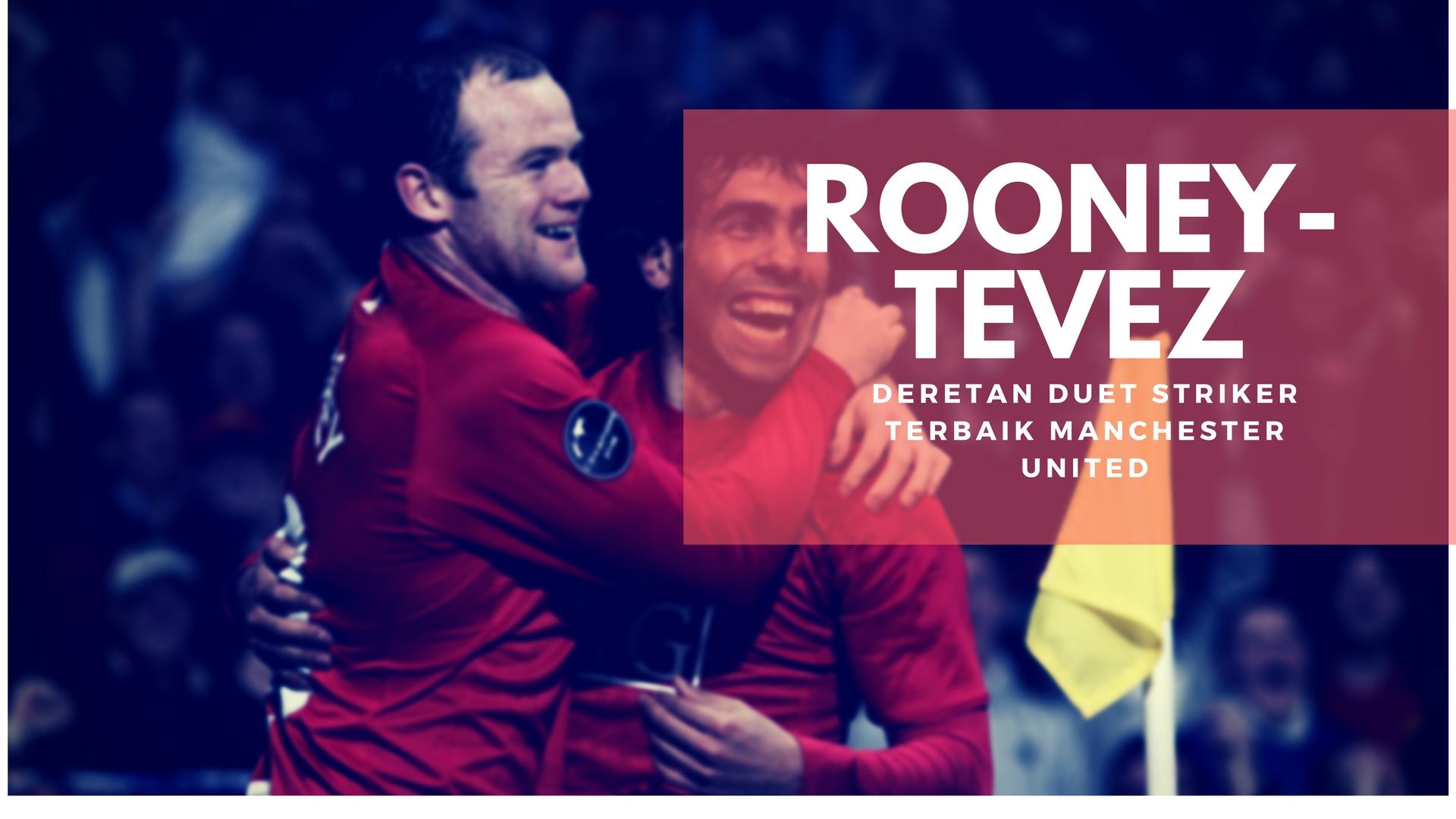 Rooney Tevez Dan Deretan Duet Striker Terbaik Manchester