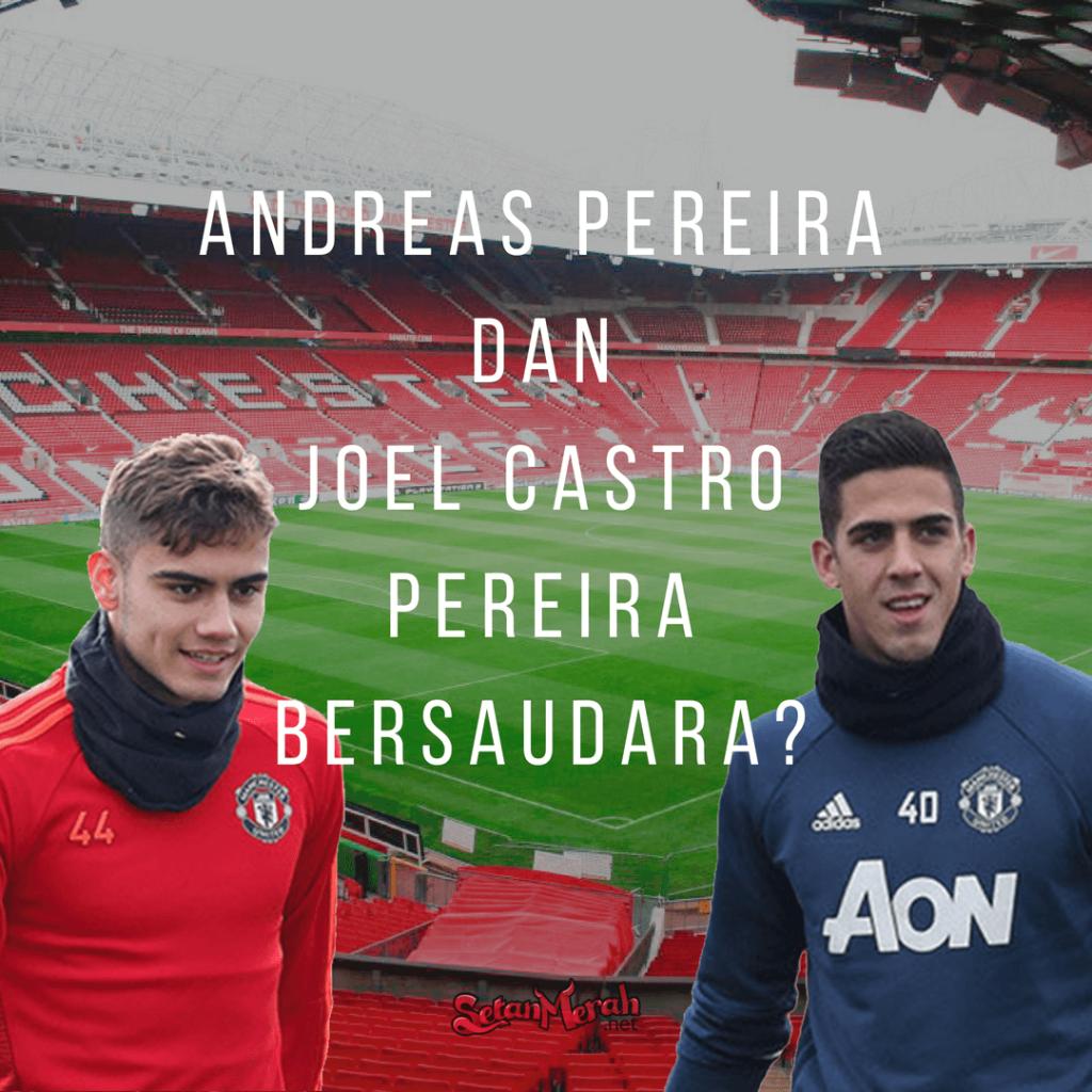 Apakah Joel Castro Dan Andreas Pereira Adik Kakak Berita