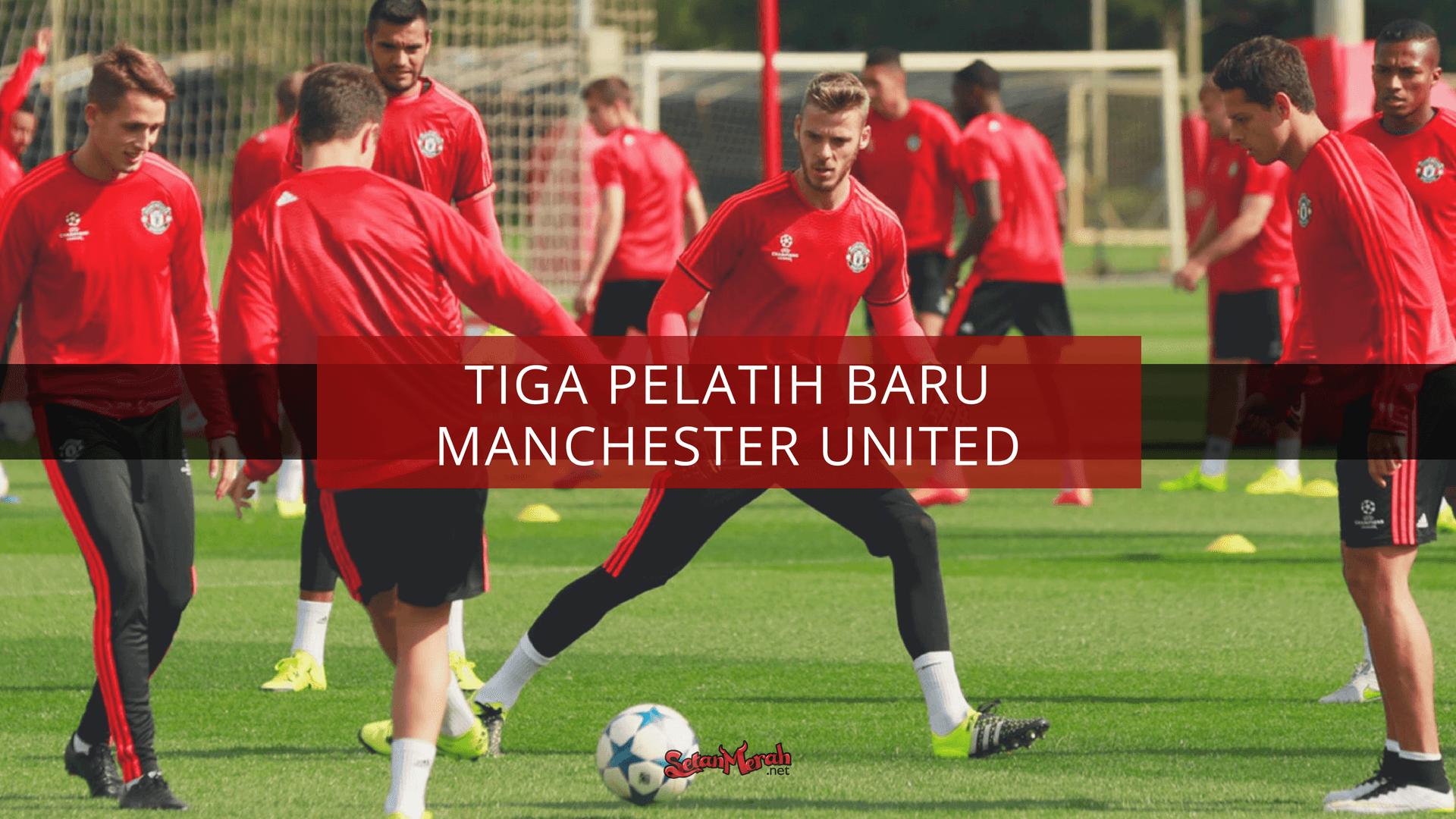 Harapan Perubahan Dari Tiga Pelatih Baru Manchester United